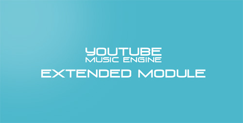 CodeCanyon - Musik Extended Module v2.4.5 for Youtube Music Engine