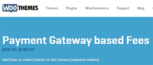 WooThemes - WooCommerce Payment Gateway Based Fees v2.2.13