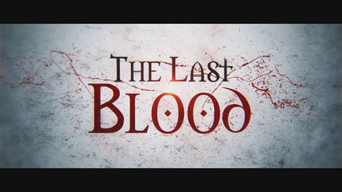 The Last Blood - After Effects Templates