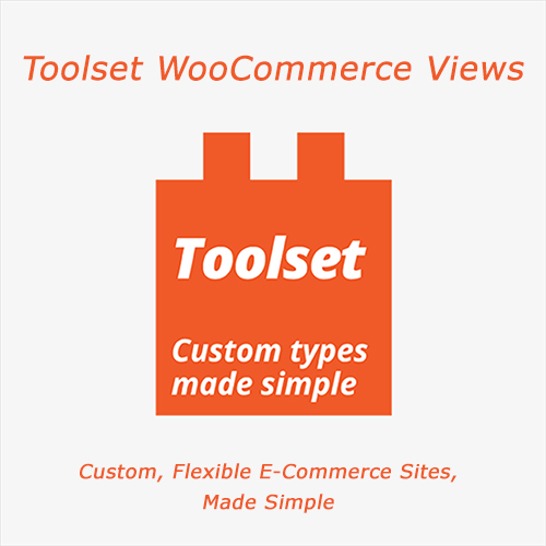 WP-Types - WooCommerce Views v2.6.7 - Custom, Flexible E-Commerce Sites, Made Simple