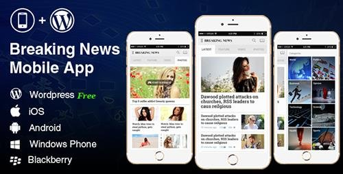 CodeCanyon - Full Android, iOS Mobile Application for Wordpress News, Blog - Breaking News v1.0 - 18699973