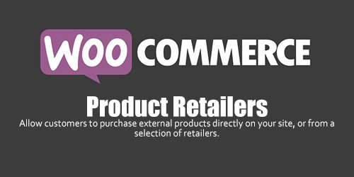 WooCommerce - Product Retailers v1.9.0