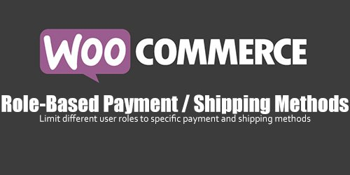 WooCommerce - Role-Based Payment And / Shipping Methods v2.1.2