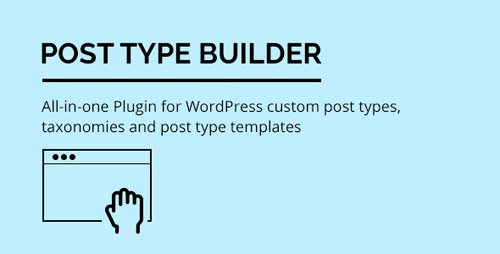 ThemeForest - Post Type Builder v1.4.1 - WordPress Custom Post Types - 11833291 + Add-Ons
