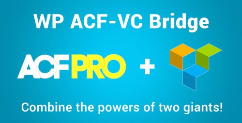 CodeCanyon - WP ACF-VC Bridge v1.5.5 - Integrates Advanced Custom Fields and Visual Composer WordPress Plugins - 19622052
