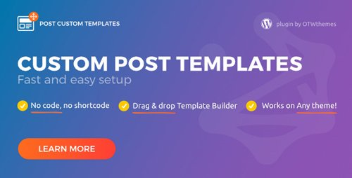 CodeCanyon - Post Custom Templates Pro v1.8 - WordPress plugin - 18029807