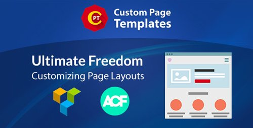 CodeCanyon - Custom Page Templates v3.0.7 - New Way of Creating Custom Templates in WordPress - 20133287