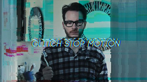 Glitch Stop Motion - Motion Graphics (Videohive)