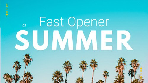 Summer Fast Opener - Project for After Effects (Videohive)
