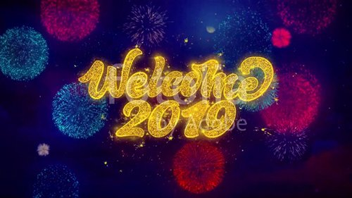 Welcome 2019 Greeting Text with Particles and Sparks Colored Bokeh Fireworks Display 4K