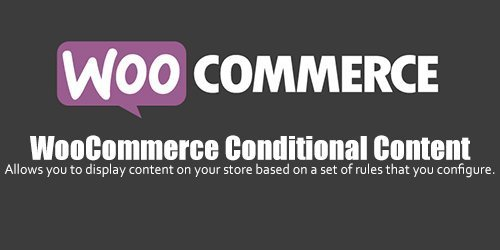 WooCommerce - Conditional Content v2.1.0