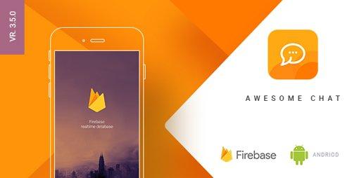 CodeCanyon - Awesome Chat v3.5.0 - Android Firebase Real-time Mobile Application - 19685557