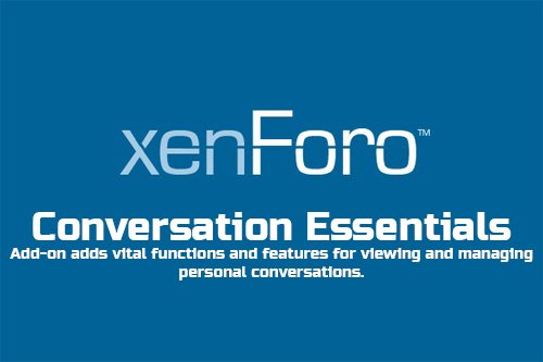 Conversation Essentials v2.0.22 - XenForo Add-On