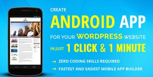 CodeCanyon - Wapppress v3.0.19 - Builds Android Mobile App for Any Wordpress Website - 10250300