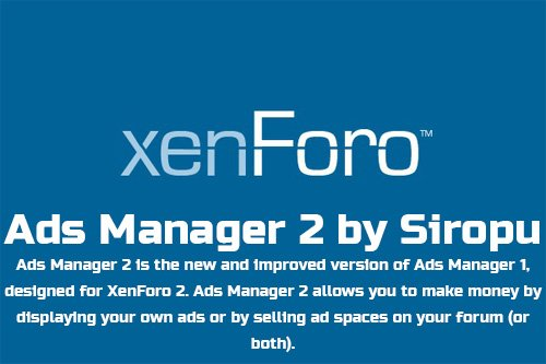 Ads Manager 2 by Siropu v2.3.6 - XenForo 2 Add-On