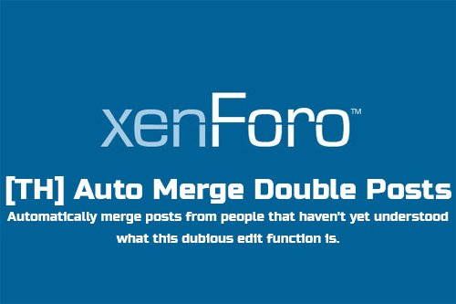 [TH] Auto Merge Double Posts v1.1.1 - XenForo 2 Add-on