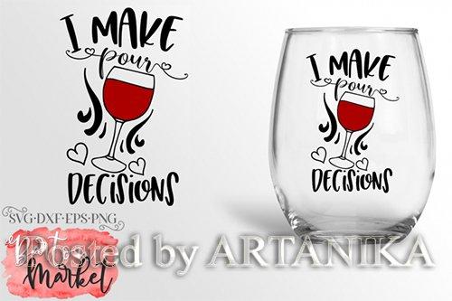 Designbundles - I Make Pour Decisions