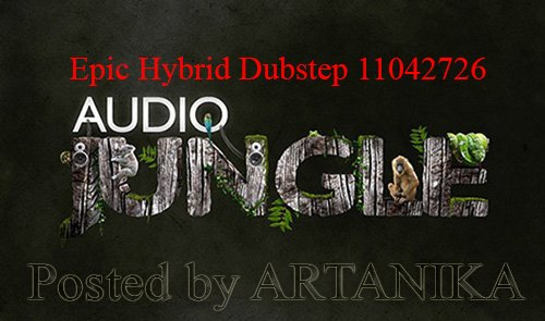 Epic Hybrid Dubstep 11042726