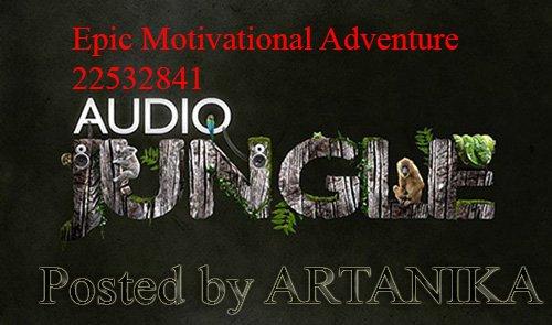 Audiojungle - Epic Motivational Adventure 22532841