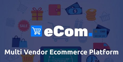 CodeCanyon - Ecom v1.0 - Multi Vendor Ecommerce Shopping Cart Platform - 23552612 - NULLED