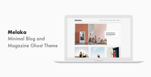 ThemeForest - Melaka v1.0.1 - Blog and Magazine Ghost Theme - 24439412