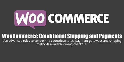 WooCommerce - Conditional Shipping and Payments v1.5.9