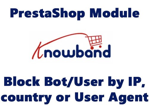 Knowband v1.0.5 - Block Bot/User by IP, country or User Agent PrestaShop Module