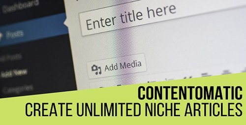 CodeCanyon - Contentomatic v1.0.2 - Article Builder Post Generator Plugin for WordPress - 24990646 - NULLED